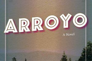 Arroyo: A Novel book cover