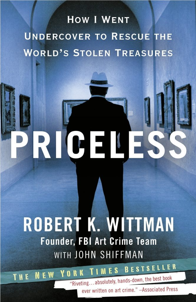 Book cover How I Went Undercover to Rescue the World's Stolen Treasures by Robert K Wittman
