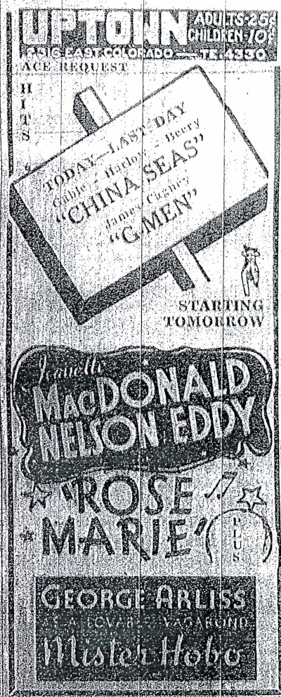"""Advertisement for """"Rose Marie"""" with Jeannette MacDonald and Nelson Eddy at the Uptown Theater. Leonora Curtin attended the show on Sunday evening, November 29, 1936. Pasadena Star News 28 November 1936 (Courtesy of Pasadena Public Library)"""